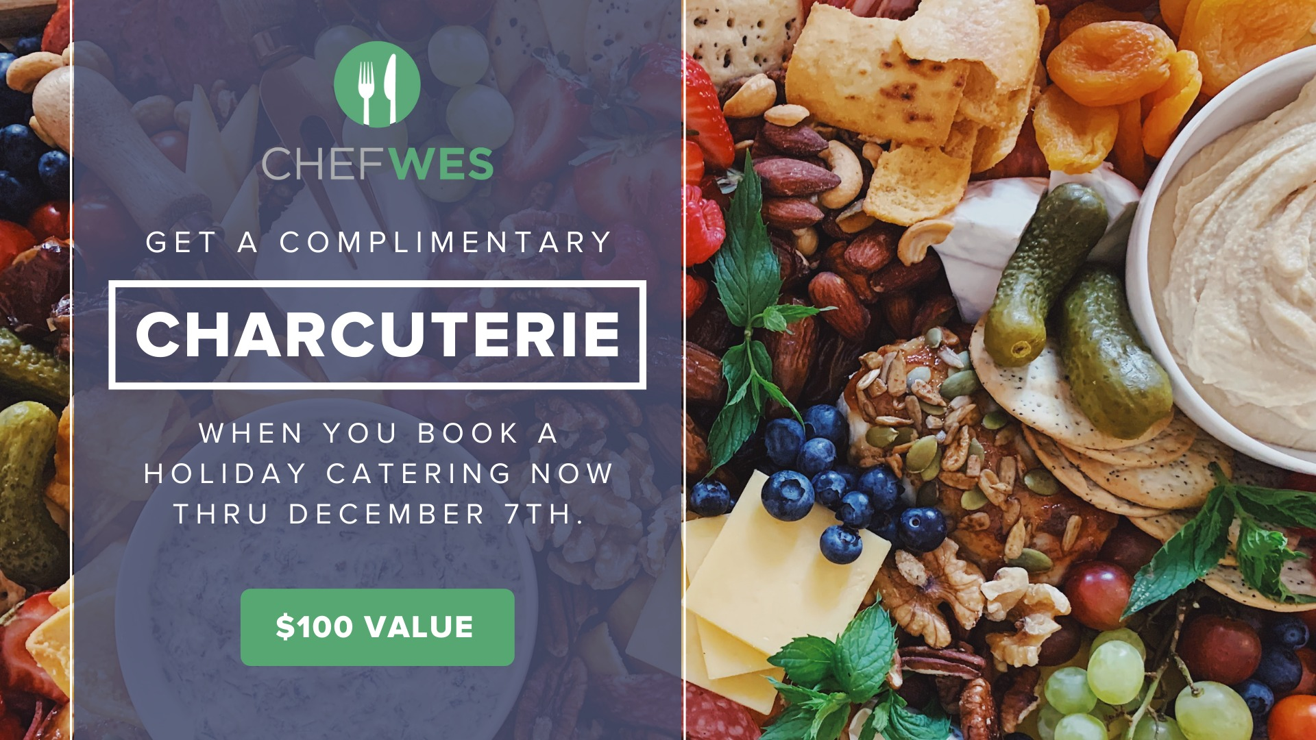 Get a complimentary Charcuterie when you book a holiday catering now thru December 7th.